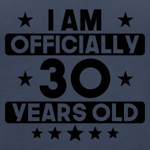 I Am Officially 30 Years Old 30th Birthday - Women's Premium Tank Top