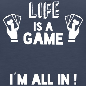 LIFE IS A GAME - IAM ALL IN white - Women's Premium Tank Top