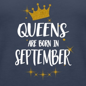 QUEENS ARE BORN IN SEPTEMBER - Women's Premium Tank Top