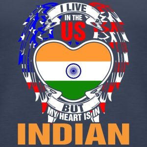 I Live In The Us But My Heart Is In Indian - Women's Premium Tank Top