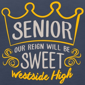 Senior Our Reign Will Be Sweet Westside High - Women's Premium Tank Top