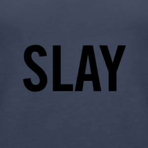 Slay Black - Women's Premium Tank Top