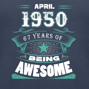April 1950 - 67 years of being awesome - Women's Premium Tank Top