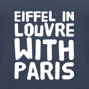 Eiffel in louvre with paris - Women's Premium Tank Top