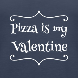 Pizza is my valentine - Women's Premium Tank Top