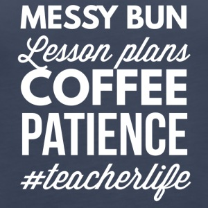 Messy bun, lesson plans Coffee - Women's Premium Tank Top