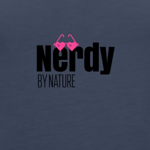 Nerdy by nature - Women's Premium Tank Top