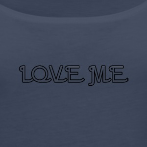 LOVE ME - Women's Premium Tank Top