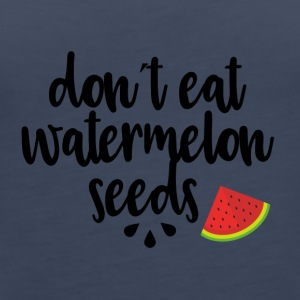 dont eat watermelon seeds - Women's Premium Tank Top
