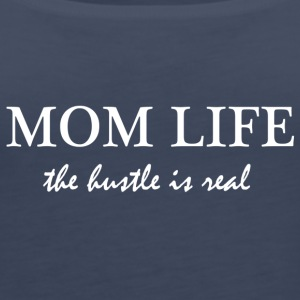 Mom life - The hustle is real - Women's Premium Tank Top