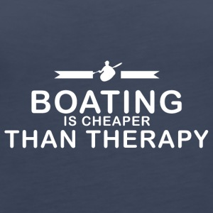 Boating is cheaper than therapy - Women's Premium Tank Top