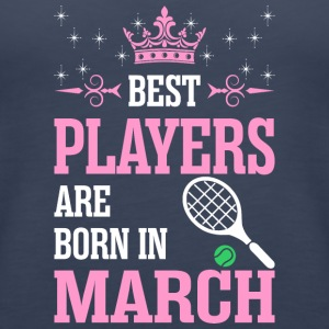 Best Players Are Born In March - Women's Premium Tank Top