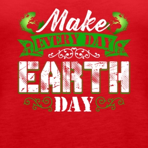 Make Everyday Earth Day Tee Shirt - Women's Premium Tank Top