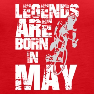 Legends Are Born In May Cycling - Women's Premium Tank Top