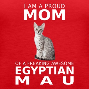 Egyptian Mau Cat Proud Mom- cool shirt,geek hoodie - Women's Premium Tank Top