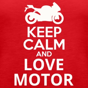 Keep Calm And Love Motor - Women's Premium Tank Top