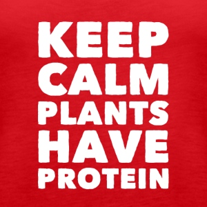 Keep calm plants have protein - Women's Premium Tank Top