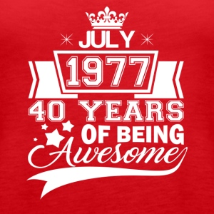 Born in July 1977, 40 years of being awesome - Women's Premium Tank Top