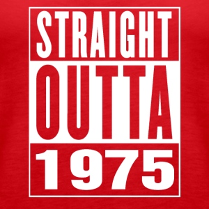 Straight Outa 1975 - Women's Premium Tank Top