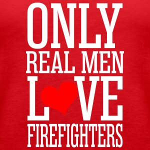 Only Real Men Love Firefighters - Women's Premium Tank Top