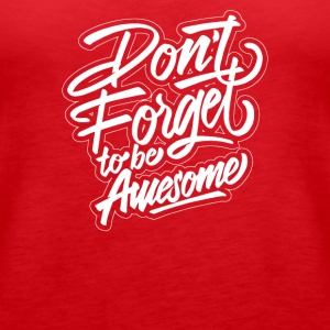 Lettering dont forget to be awesome - Women's Premium Tank Top