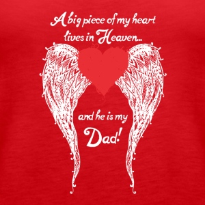 Dad A Big Piece Of My Heart Shirt - Women's Premium Tank Top