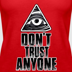Don't trust ANYONE ! illuminati.org - Women's Premium Tank Top