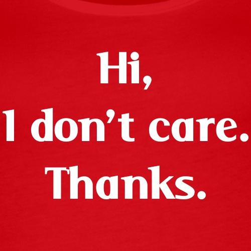 Hi, I don't care. Thanks.