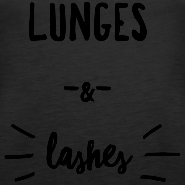 Lunges & Lashes