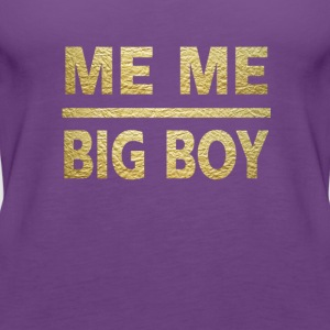 me me big boy - Women's Premium Tank Top