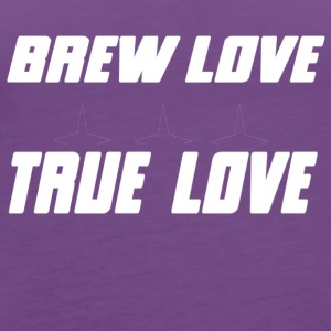 BREW LOVE TRUE LOVE - Women's Premium Tank Top