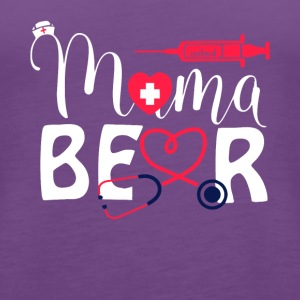 Nurse Mama Bear T Shirt - Women's Premium Tank Top