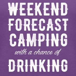 weekend forecast camping with a chance of drinking - Women's Premium Tank Top