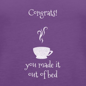 Congrats! you made it out of bed - Women's Premium Tank Top