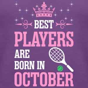 Best Players Are Born In October - Women's Premium Tank Top