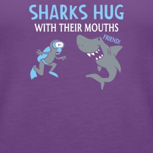 Sharks Hug With Their Mouths - Women's Premium Tank Top