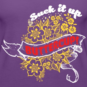 Suck it Up Buttercup! Winner Loser T-Shirt Design - Women's Premium Tank Top