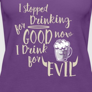 I stopped Drinking for good - Women's Premium Tank Top
