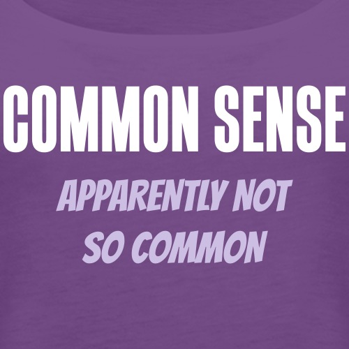 Common sense - Apparently not so common
