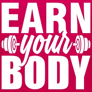 Earn your body - Women's Premium Tank Top