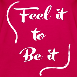 Feel it to Be it - White - Women's Premium Tank Top