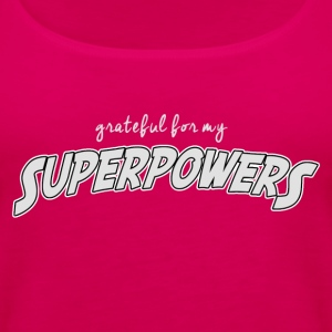 Grateful For My Superpowers - Women's Premium Tank Top
