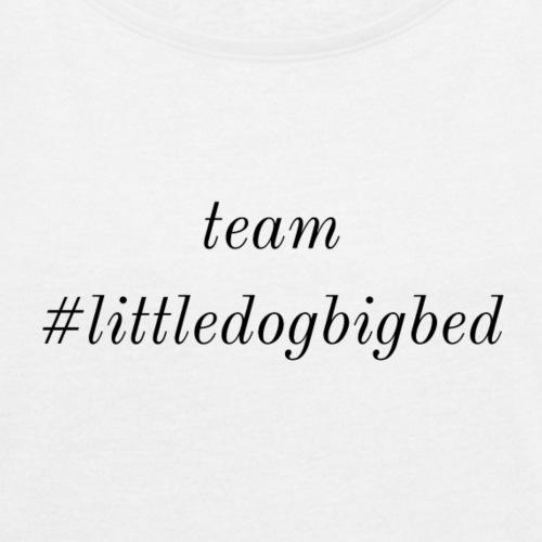 Team #littledogbigbed - Women's Roll Cuff T-Shirt