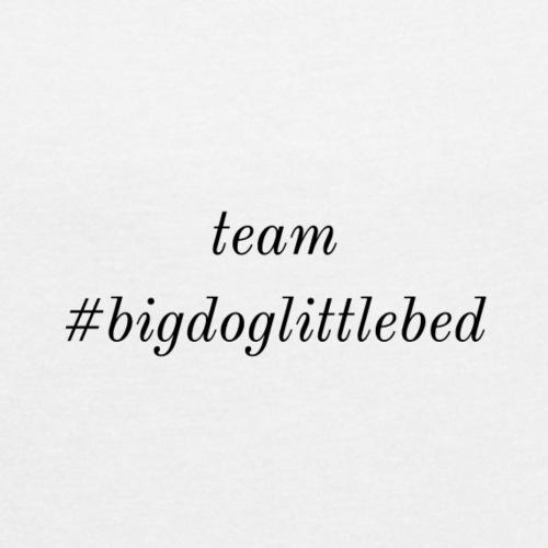 Team #bigdoglittlebed - Women's Roll Cuff T-Shirt