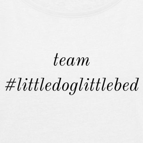 Team #littledoglittlebed - Women's Roll Cuff T-Shirt