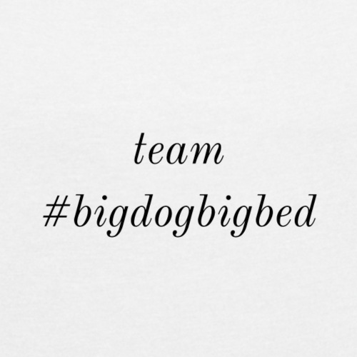 Team #bigdogbigbed - Women's Roll Cuff T-Shirt