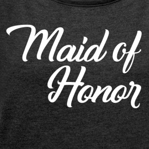 Maid of Honor - Women´s Rolled Sleeve Boxy T-Shirt