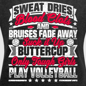 Volleyball Girls: Only Tough Girls Play Volleyball - Women´s Roll Cuff T-Shirt
