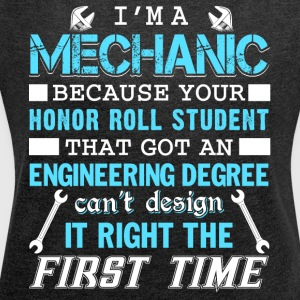 I'm A Mechanic T Shirt - Women´s Roll Cuff T-Shirt
