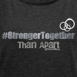 Stronger Together - Women´s Roll Cuff T-Shirt